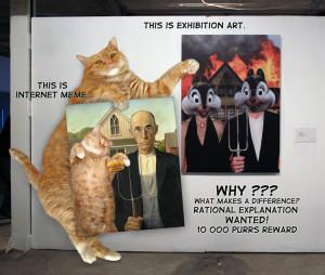 Почему то, что висит на стене - искусство, а то, чтоу нас в лапах -интернет мем?